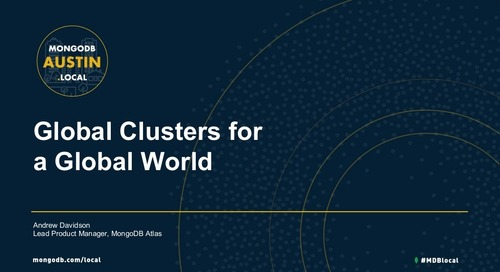 MongoDB.local Austin 2018: Global Cluster Topologies in MongoDB Atlas