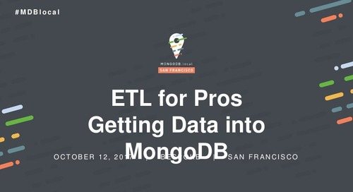 ETL for Pros: Getting Data Into MongoDB