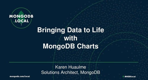 MongoDB.local Austin 2018: Bringing Data to Life with MongoDB Charts