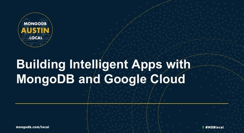 MongoDB.local Austin 2018: Building Intelligent Apps with MongoDB & Google Cloud