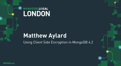 MongoDB .local London 2019: Using Client Side Encryption in MongoDB 4.2