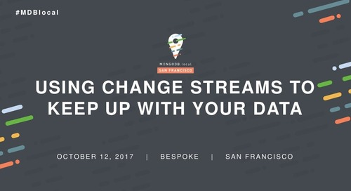 Using Change Streams to Keep Up with Your Data