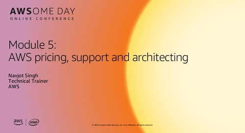 AWSome Day Online 2020_Module 5: AWS Pricing, Support and Architecting