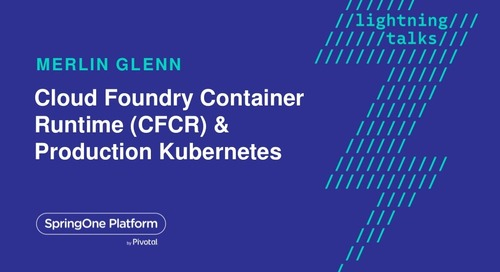 Cloud Foundry Container Runtime (CFCR) & Production Kubernetes