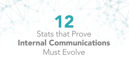 12 Stats that Prove Internal Communications Must Evolve
