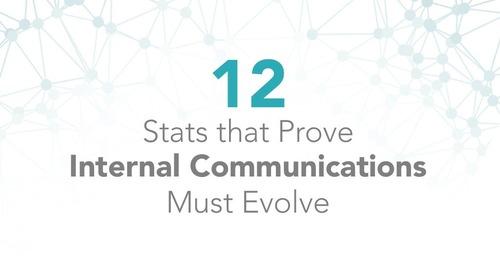 12 Stats that Prove Internal Communications Must Evolve