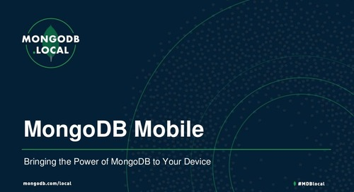 MongoDB.local Atlanta: MongoDB Mobile: Bringing the Power of MongoDB to Your Device