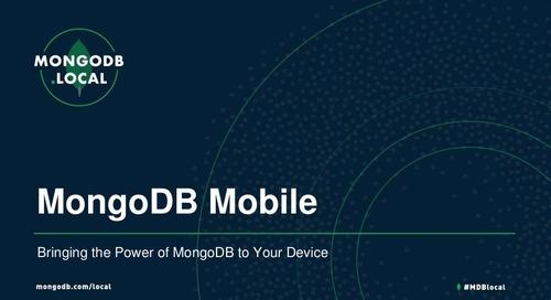 MongoDB.local Atlanta: MongoDB Mobile: Bringing the Power of MongoDB to Your Device
