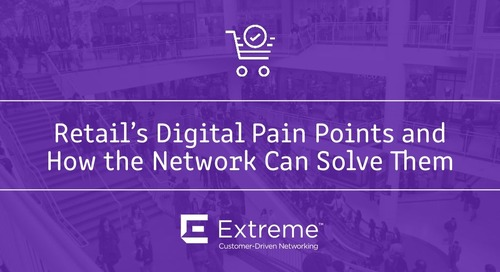 Retail's Digital Pain Points and How the Network Can Solve Them
