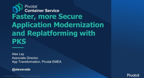Faster, more Secure Application Modernization and Replatforming with PKS - Kubernetes for the Enterprise - London