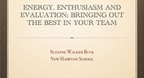Energy, Enthusiasm, and Evaluation - Bringing Out the Best in Your Staff
