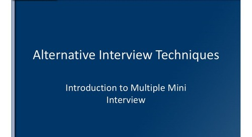 Alternative Interview Techniques: The Multiple Mini Interview