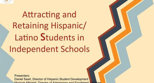 Attracting and Retaining Hispanic Students in Independent Schools