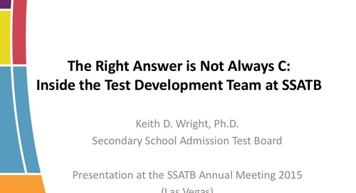 The Right Answer is Not Always C: Inside the Test Development Team at SSATB