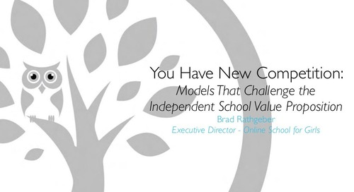 You Have New Competition: Models That Challenge Independent School Value Propositions