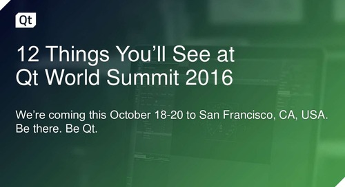 A Quick Preview of What You'll See at Qt World Summit 2016