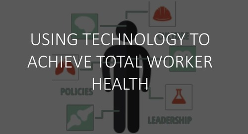 Using Technology To Achieve Total Worker Health