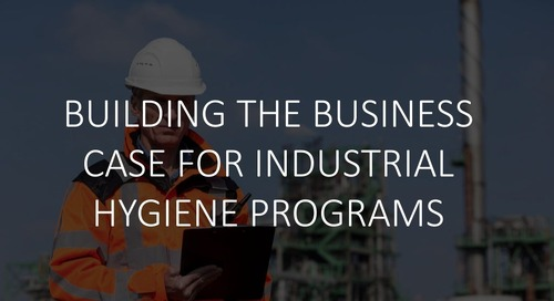 Building the Business Case for Industrial Hygiene Programs