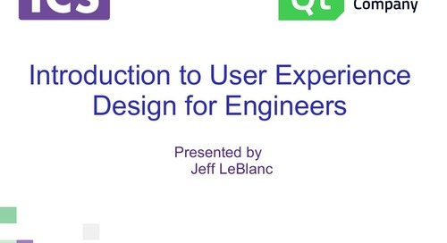 User Experience Design for Software Engineers, ICS & The Qt Company