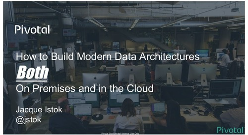 How to Build Modern Data Architectures Both On Premises and in the Cloud