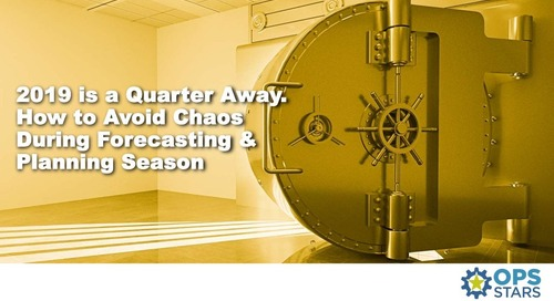 2019 is a Quarter Away. How to Avoid Chaos During Forecasting and Planning Season