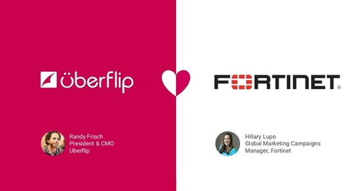 Rapid Response Digital Marketing: How Fortinet Drove 10,000 Visitors in 24 Hours with Uberflip