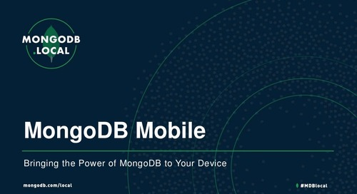 MongoDB.local DC 2018: MongoDB Mobile: Bringing the Power of MongoDB to Your Device