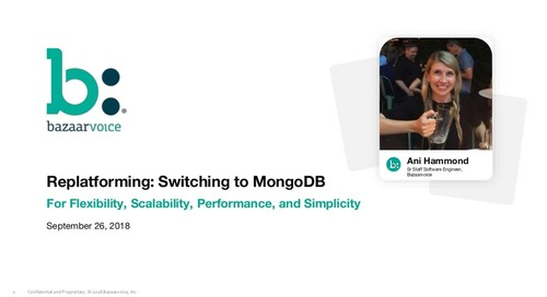 MongoDB.local Austin 2018:  Replatforming: Switching to MongoDB for Flexibility, Scalability & Performance