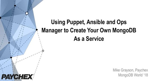 Using Puppet, Ansible, and MongoDB Ops Manager Together to Create Your Own On-Premise MongoDB as a Service