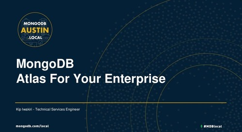 MongoDB.local Austin 2018: MongoDB Atlas for Your Enterprise