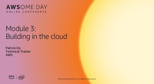 AWSome Day Online 2020_Module 3: Building in the cloud