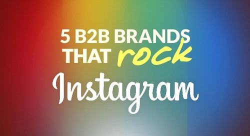 5 B2B Brands That Rock Instagram