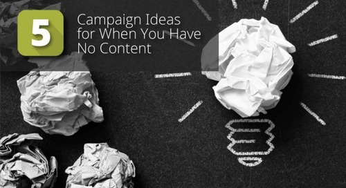 5 Campaign Ideas When You Have No Content