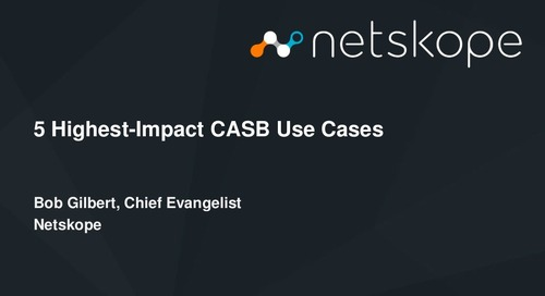 5 Highest-Impact CASB Use Cases