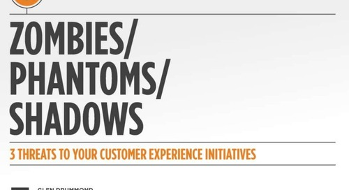 Zombies, Phantoms and Shadows: 3 Threats to Your Customer Experience Initiatives