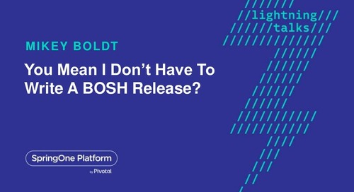 You mean I don't have to write a BOSH release?