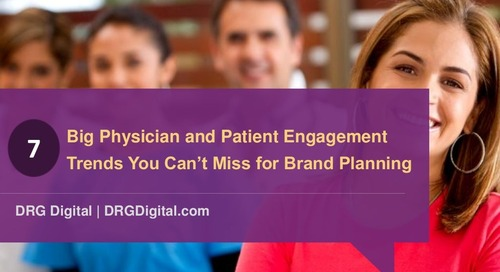7 Big Physician and Patient Engagement Trends You Can't Miss for Brand Planning