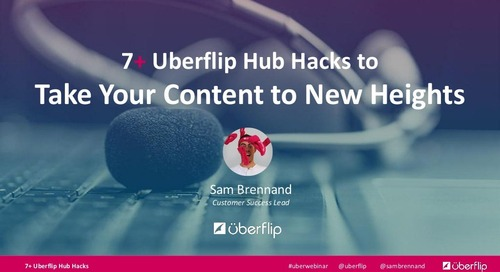 7+ Uberflip Hub Hacks to Take Your Content to New Heights