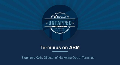 [Deck] How Terminus Does Account-Based Marketing