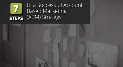 7 Steps to a Successful Account-Based Marketing (ABM) Strategy