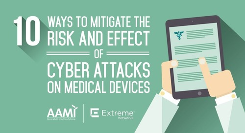 10 Ways to Mitigate the Risk and Effect of Cyber Attacks on Medical Devices