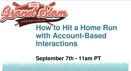 ABM Grand Slam #5: How to Hit a Home Run with Account-Based Interactions