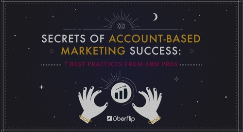 Secrets of Account-Based Marketing Success: 7 Best Practices from ABM Pros