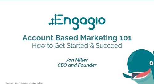 Account Based Marketing 101: How to Get Started & Succeed Slides  |  Engagio