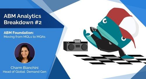 ABM Analytics Breakdown #2 – ABM Foundation: Moving from MQLs to MQAs