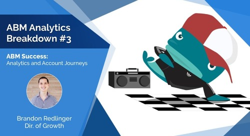 ABM Analytics Breakdown #3: Analytics and Account Journeys  |  Engagio