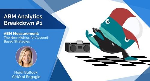 ABM Analytics Breakdown Session #1: AMB Measurement: The New Metrics for Account-Based Strategies