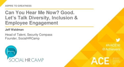 Can You Hear Me Now? Good. Let's Talk Diversity, Inclusion and Employee Engagement