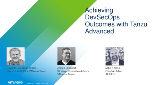 Achieving DevSecOps Outcomes with Tanzu Advanced- May 25, 2021