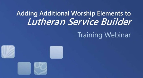 Adding Additional Worship Elements to �Lutheran Service Builder